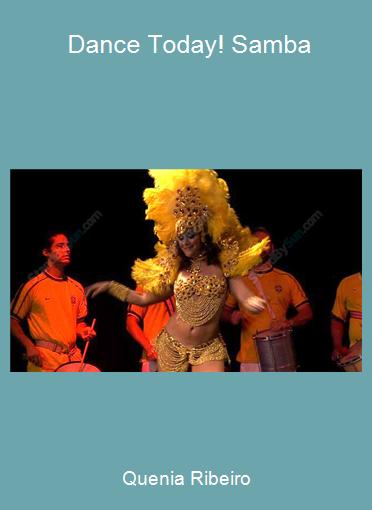 Quenia Ribeiro - Dance Today! Samba