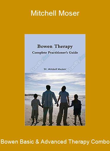 Bowen Basic & Advanced Therapy Combo-Mitchell Moser
