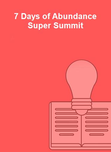 7 Days of Abundance Super Summit