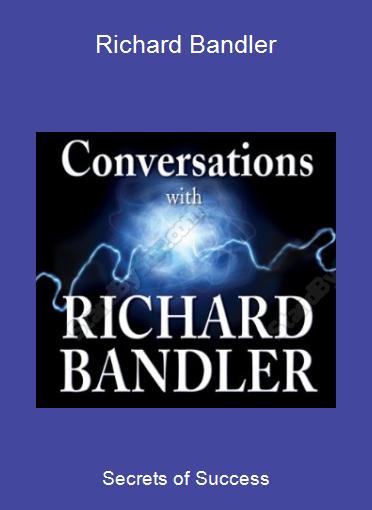 Secrets of Success-Richard Bandler