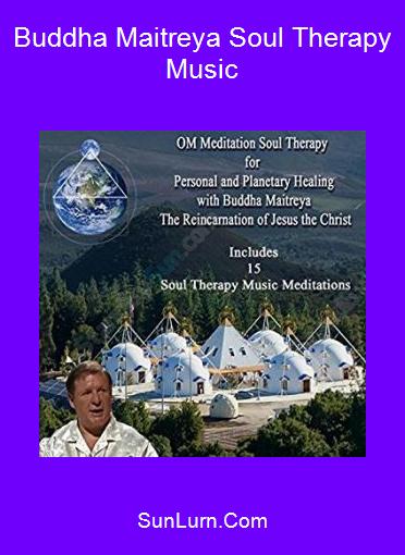 Buddha Maitreya Soul Therapy Music