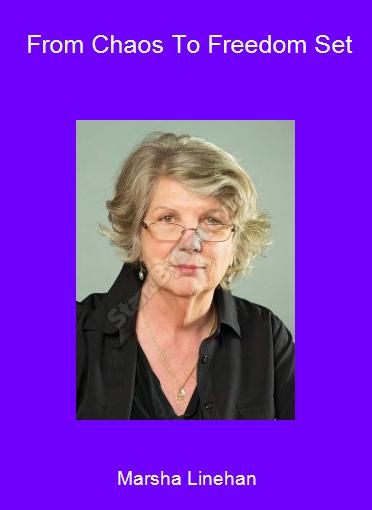 Marsha Linehan - From Chaos To Freedom Set