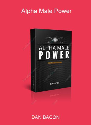 DAN BACON - Alpha Male Power