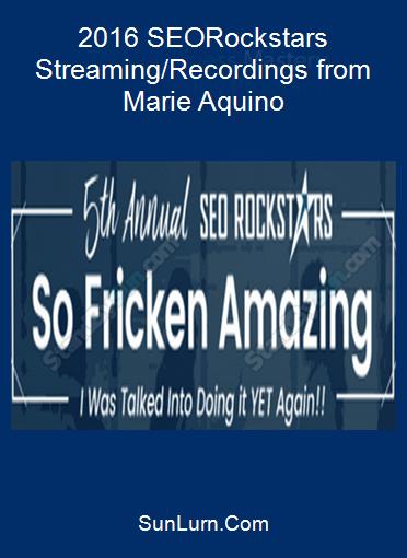 2016 SEORockstars Streaming/Recordings from Marie Aquino
