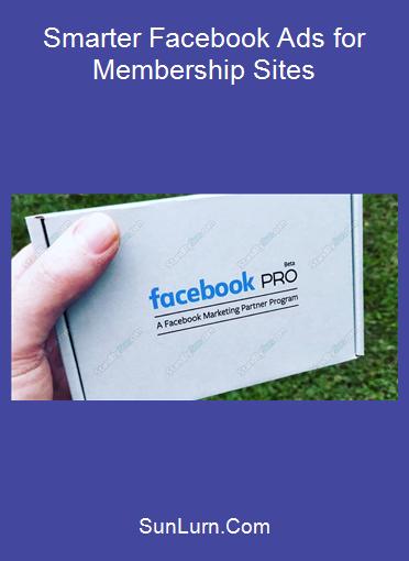 Smarter Facebook Ads for Membership Sites