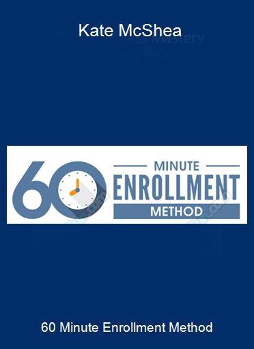 60 Minute Enrollment Method - Kate McShea