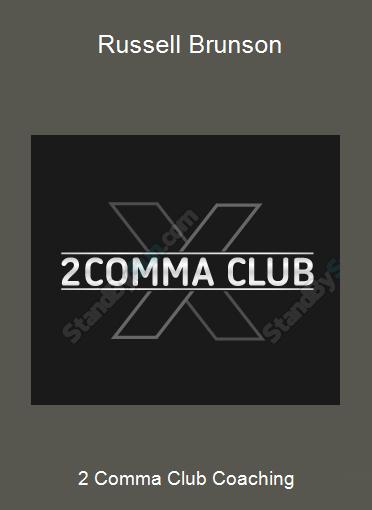 2 Comma Club Coaching - Russell Brunson