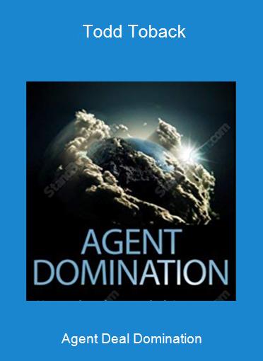 Agent Deal Domination - Todd Toback