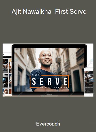 Evercoach - Ajit Nawalkha - First Serve