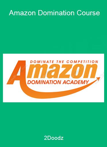 2Doodz - Amazon Domination Course