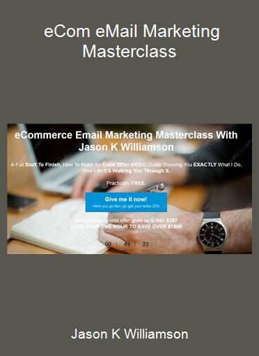 Jason K Williamson - eCom eMail Marketing Masterclass