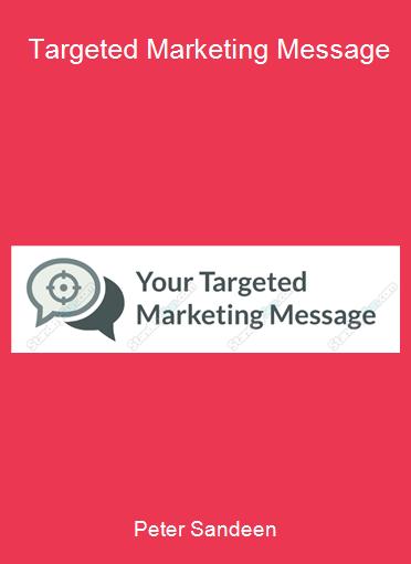 Peter Sandeen - Targeted Marketing Message
