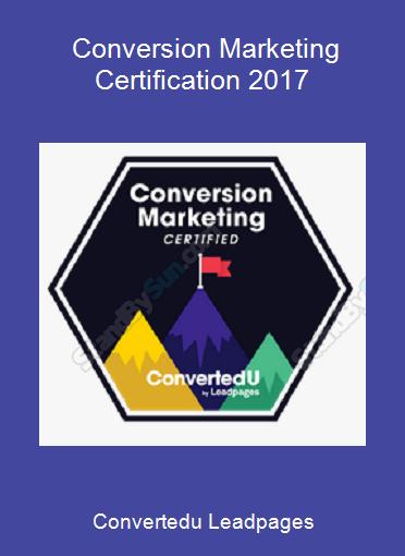 Convertedu Leadpages - Conversion Marketing Certification 2017