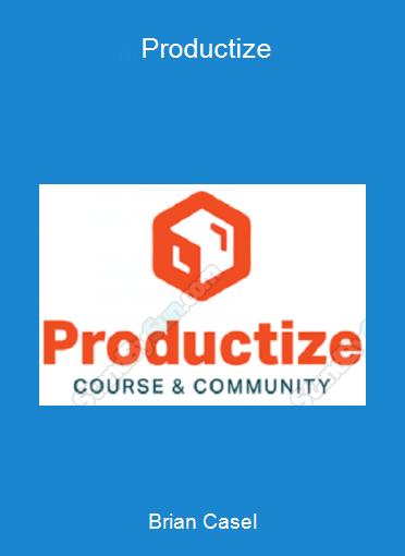 Brian Casel - Productize