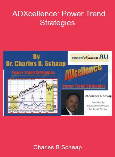 Charles B.Schaap - ADXcellence: Power Trend Strategies