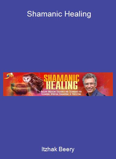 Itzhak Beery - Shamanic Healing