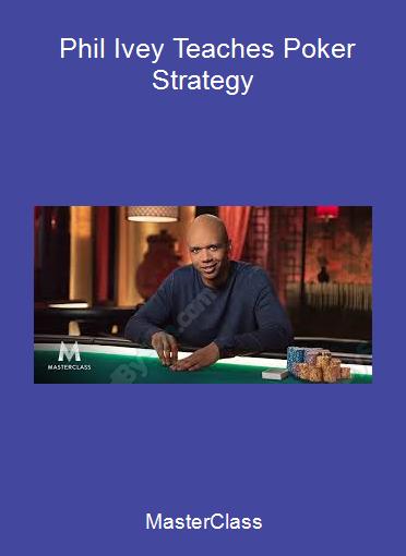 MasterClass - Phil Ivey Teaches Poker Strategy