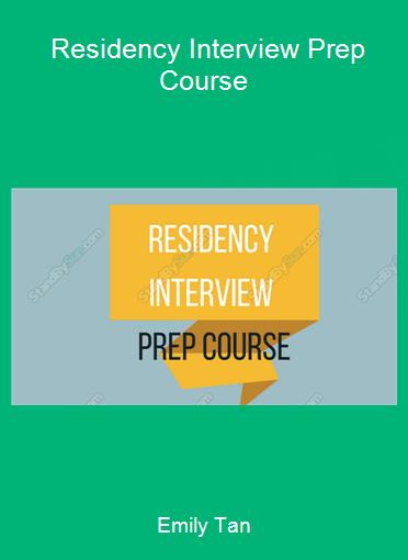 Emily Tan - Residency Interview Prep Course