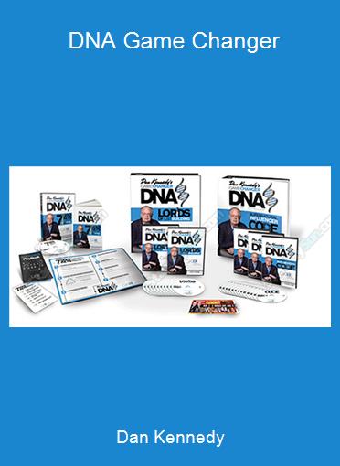 Dan Kennedy - DNA Game Changer