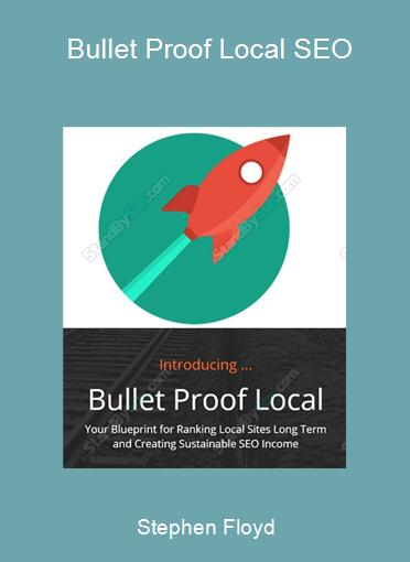 Stephen Floyd - Bullet Proof Local SEO