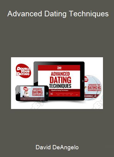 David DeAngelo - Advanced Dating Techniques