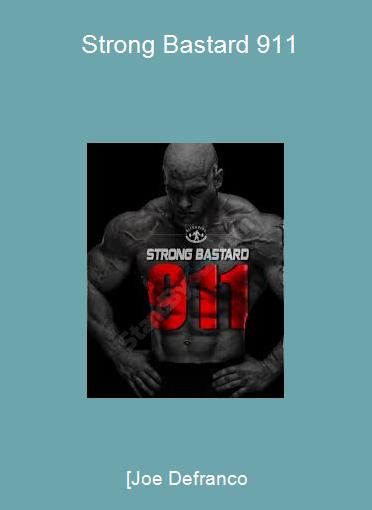 [Joe Defranco - Strong Bastard 911