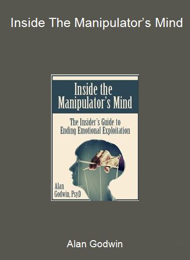 Alan Godwin - Inside The Manipulator's Mind