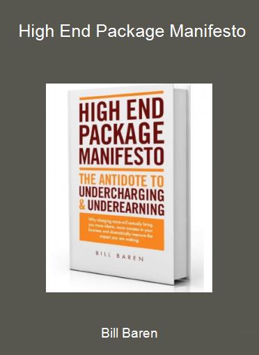 Bill Baren - High End Package Manifesto