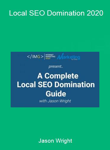 Jason Wright - Local SEO Domination 2020