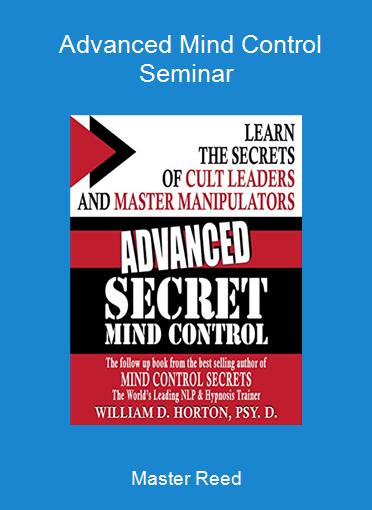 Master Reed - Advanced Mind Control Seminar