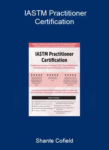 Shante Cofield - IASTM Practitioner Certification