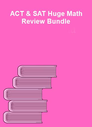 ACT & SAT Huge Math Review Bundle