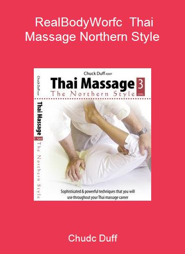 Chudc Duff - RealBodyWorfc - Thai Massage Northern Style