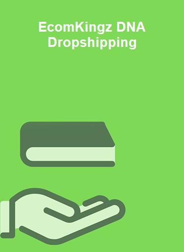 EcomKingz DNA Dropshipping