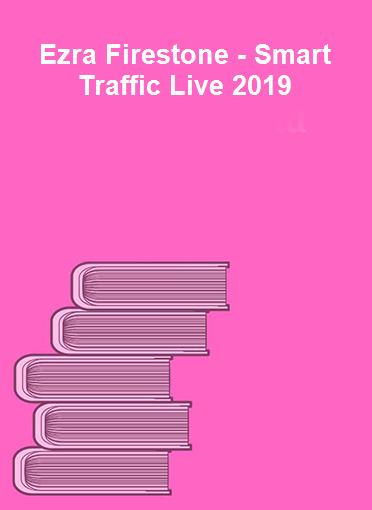 Ezra Firestone - Smart Traffic Live 2019