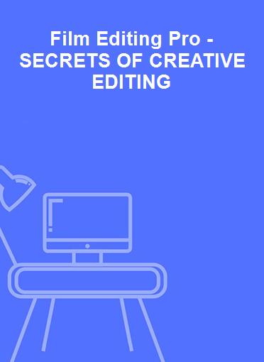Film Editing Pro - SECRETS OF CREATIVE EDITING