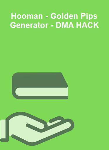 Hooman - Golden Pips Generator - DMA HACK