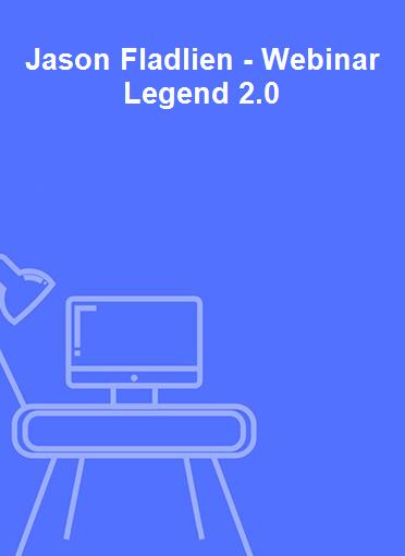 Jason Fladlien - Webinar Legend 2.0