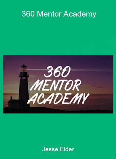 Jesse Elder - 360 Mentor Academy