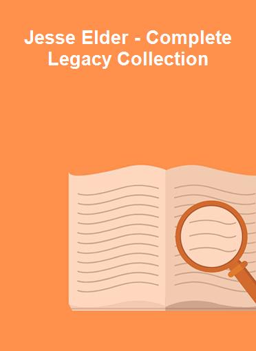 Jesse Elder - Complete Legacy Collection