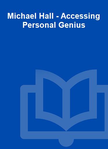 Michael Hall - Accessing Personal Genius