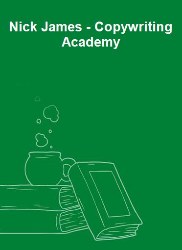 Nick James - Copywriting Academy