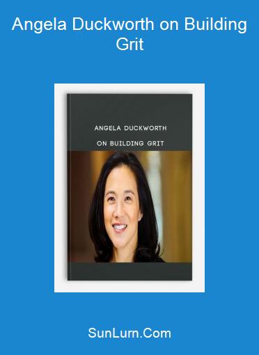Angela Duckworth on Building Grit