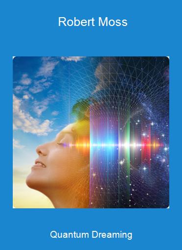 Quantum Dreaming - Robert Moss