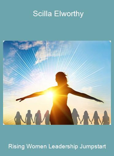 Rising Women Leadership Jumpstart - Scilla Elworthy