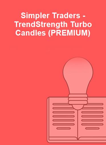 Simpler Traders - TrendStrength Turbo Candles (PREMIUM)