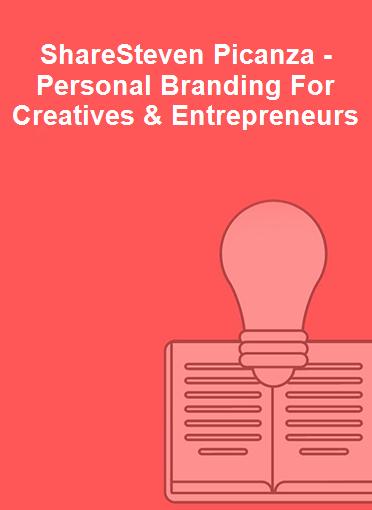ShareSteven Picanza - Personal Branding For Creatives & Entrepreneurs