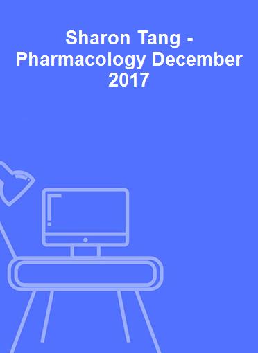 Sharon Tang - Pharmacology December 2017