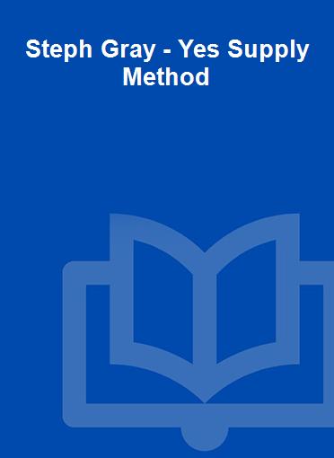 Steph Gray - Yes Supply Method