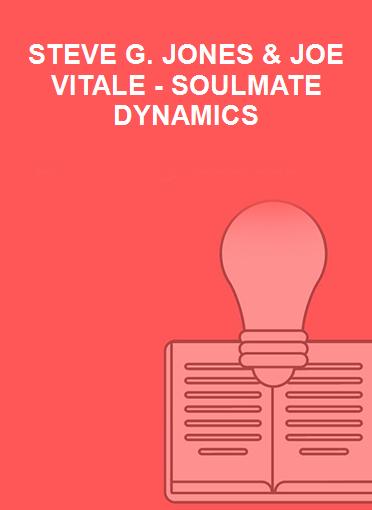 STEVE G. JONES & JOE VITALE - SOULMATE DYNAMICS